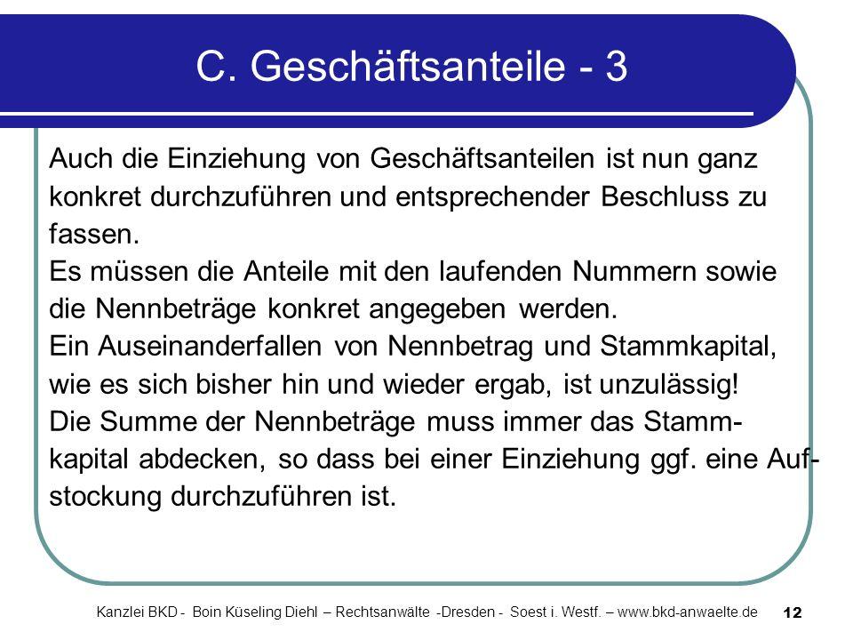 C. Geschäftsanteile - 3 Auch die Einziehung von Geschäftsanteilen ist nun ganz. konkret durchzuführen und entsprechender Beschluss zu.