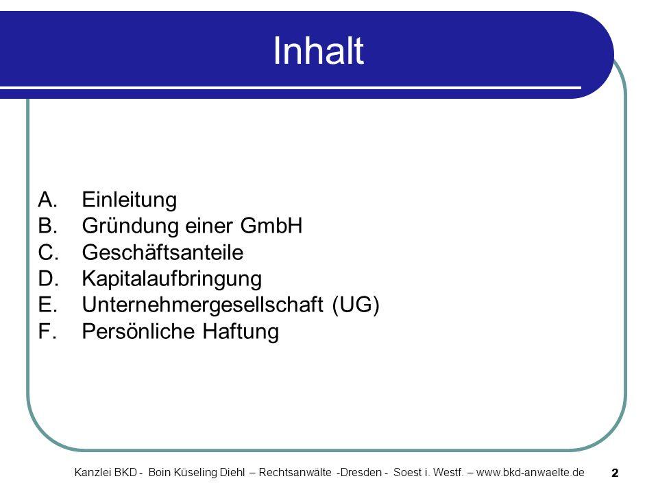 Inhalt A. Einleitung B. Gründung einer GmbH C. Geschäftsanteile