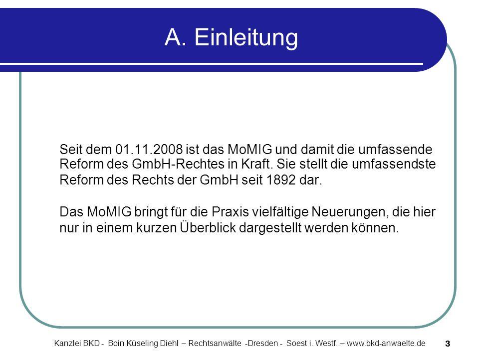 A. Einleitung Seit dem 01.11.2008 ist das MoMIG und damit die umfassende Reform des GmbH-Rechtes in Kraft. Sie stellt die umfassendste.