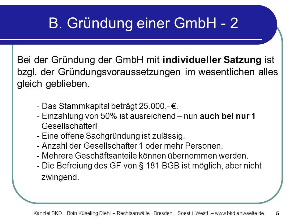 B. Gründung einer GmbH - 2 Bei der Gründung der GmbH mit individueller Satzung ist. bzgl. der Gründungsvoraussetzungen im wesentlichen alles.