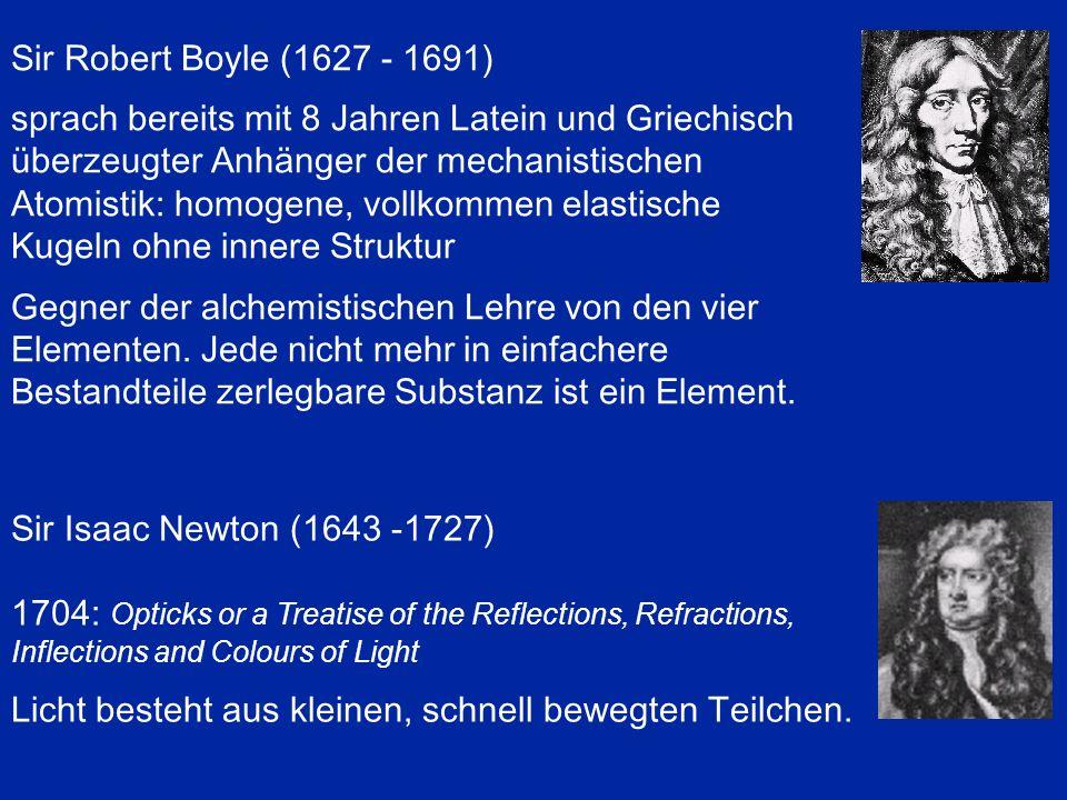 Sir Robert Boyle (1627 - 1691) sprach bereits mit 8 Jahren Latein und Griechisch.