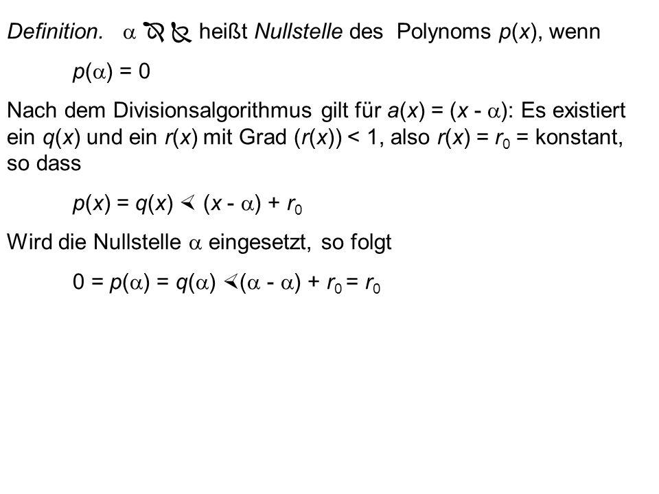 Definition. a   heißt Nullstelle des Polynoms p(x), wenn