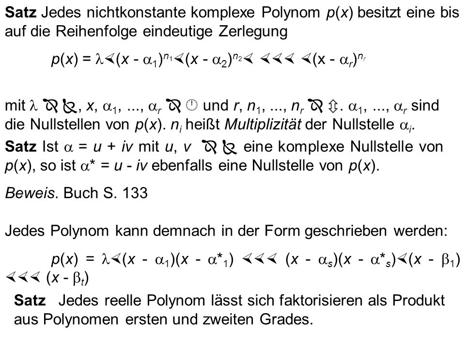 Satz Jedes nichtkonstante komplexe Polynom p(x) besitzt eine bis auf die Reihenfolge eindeutige Zerlegung