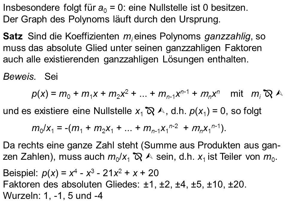 Insbesondere folgt für a0 = 0: eine Nullstelle ist 0 besitzen.