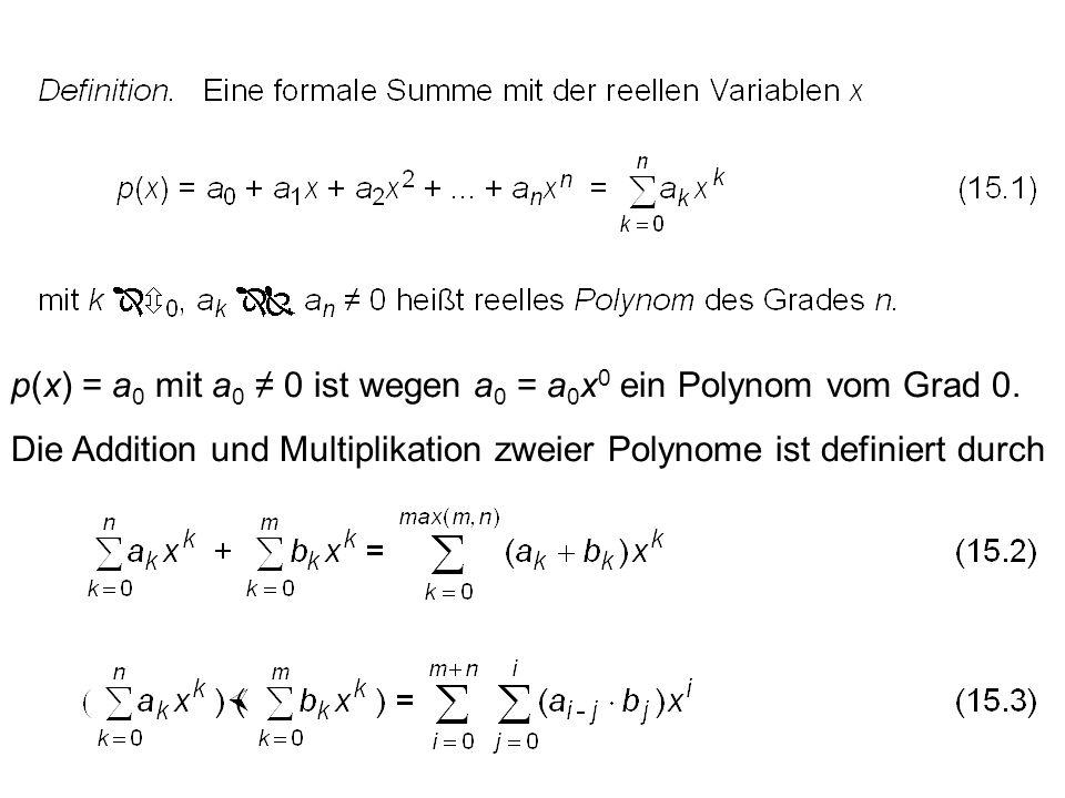 p(x) = a0 mit a0 ≠ 0 ist wegen a0 = a0x0 ein Polynom vom Grad 0.