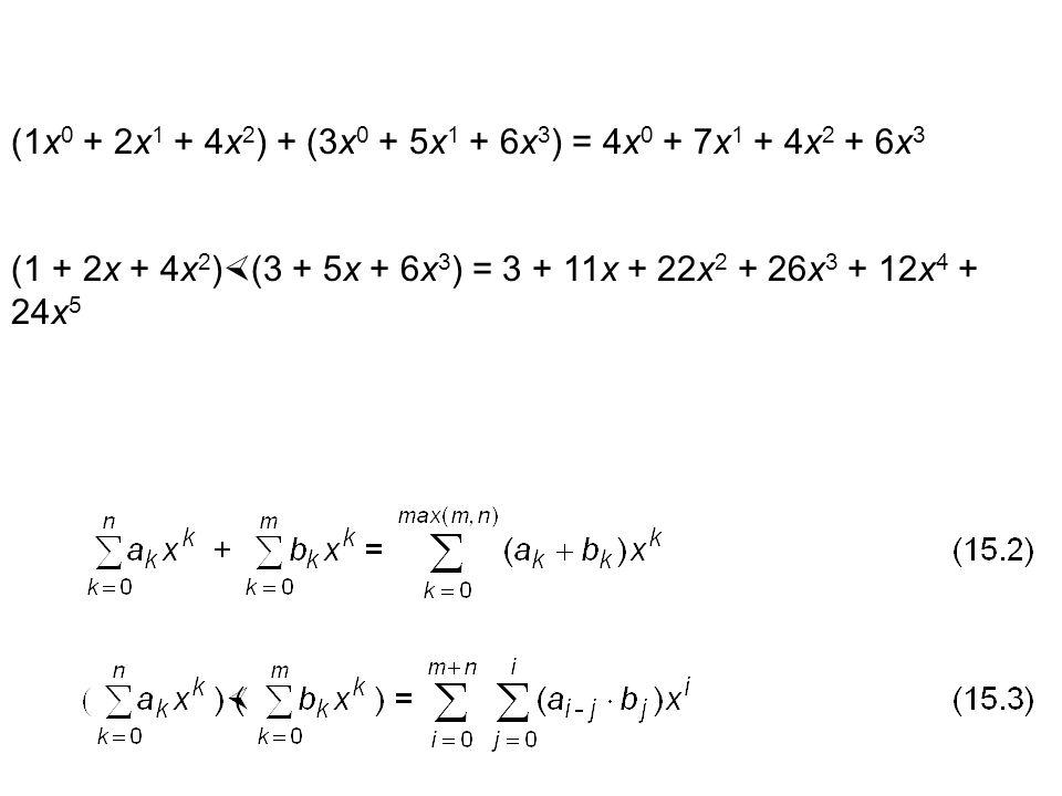 (1x0 + 2x1 + 4x2) + (3x0 + 5x1 + 6x3) = 4x0 + 7x1 + 4x2 + 6x3