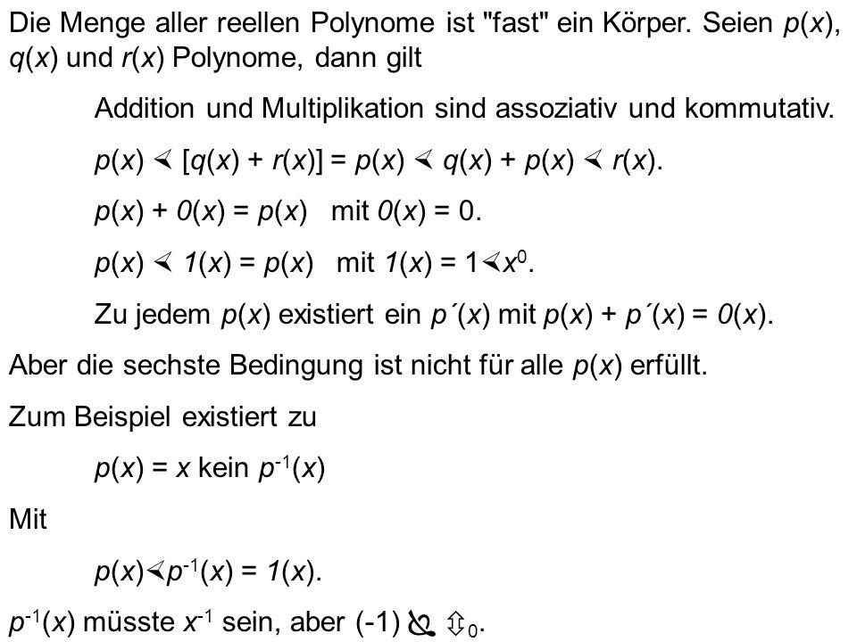 Die Menge aller reellen Polynome ist fast ein Körper