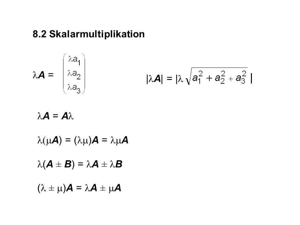8.2 Skalarmultiplikation