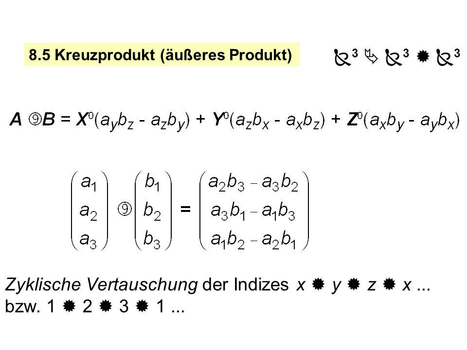 Zyklische Vertauschung der Indizes x  y  z  x ...
