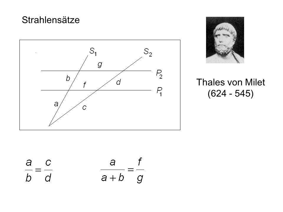 Strahlensätze Thales von Milet (624 - 545)