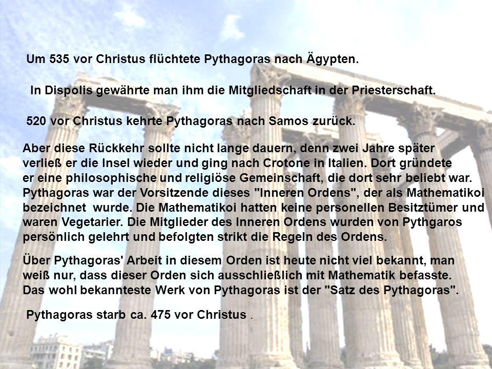 Um 535 vor Christus flüchtete Pythagoras nach Ägypten.