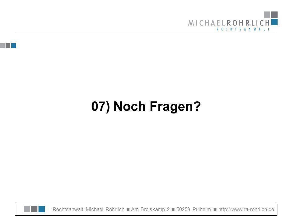 07) Noch Fragen.