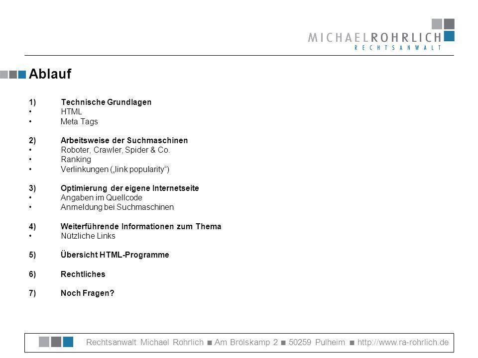 Ablauf 1) Technische Grundlagen. HTML. Meta Tags. 2) Arbeitsweise der Suchmaschinen. Roboter, Crawler, Spider & Co.