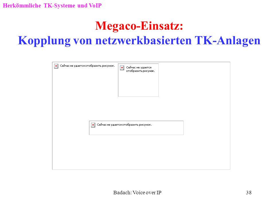 Megaco-Einsatz: Kopplung von netzwerkbasierten TK-Anlagen