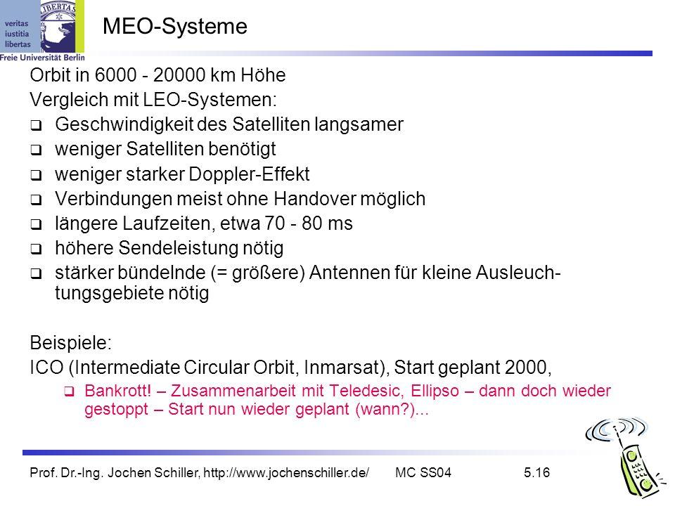 MEO-Systeme Orbit in 6000 - 20000 km Höhe Vergleich mit LEO-Systemen: