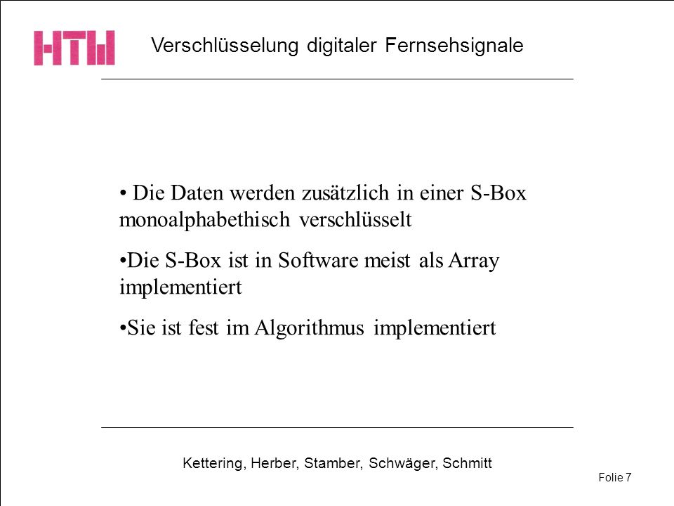 Die S-Box ist in Software meist als Array implementiert