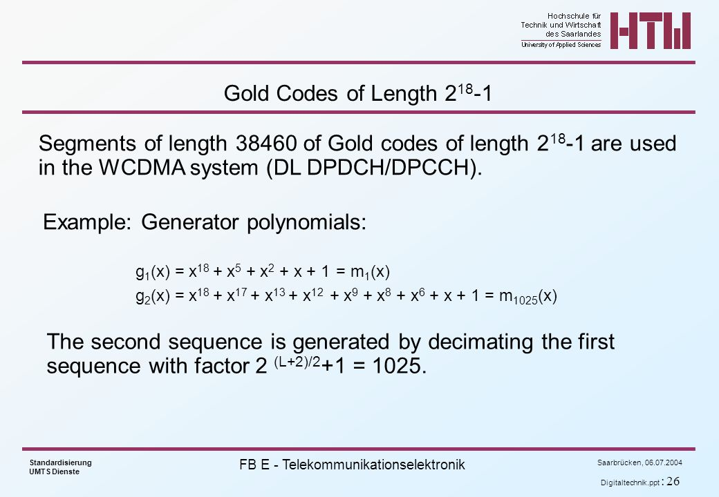 Segments of length 38460 of Gold codes of length 218-1 are used