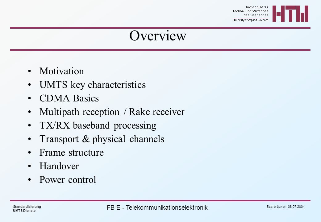 Overview Motivation UMTS key characteristics CDMA Basics