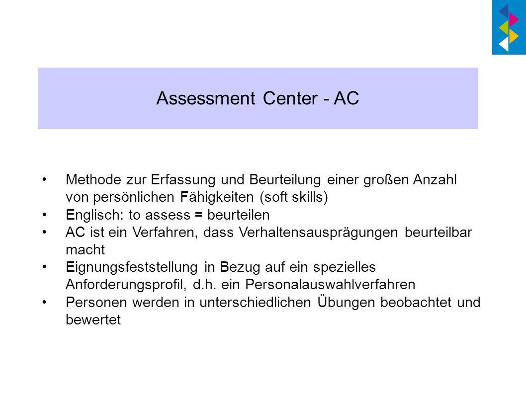 Assessment Center - AC Methode zur Erfassung und Beurteilung einer großen Anzahl von persönlichen Fähigkeiten (soft skills)