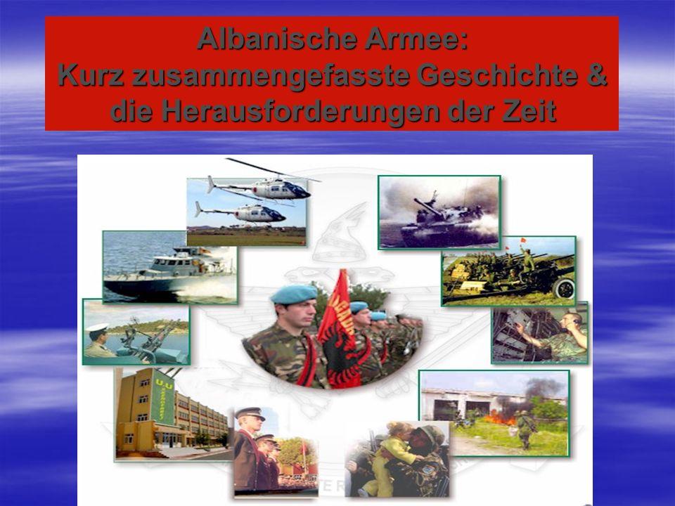Albanische Armee: Kurz zusammengefasste Geschichte & die Herausforderungen der Zeit