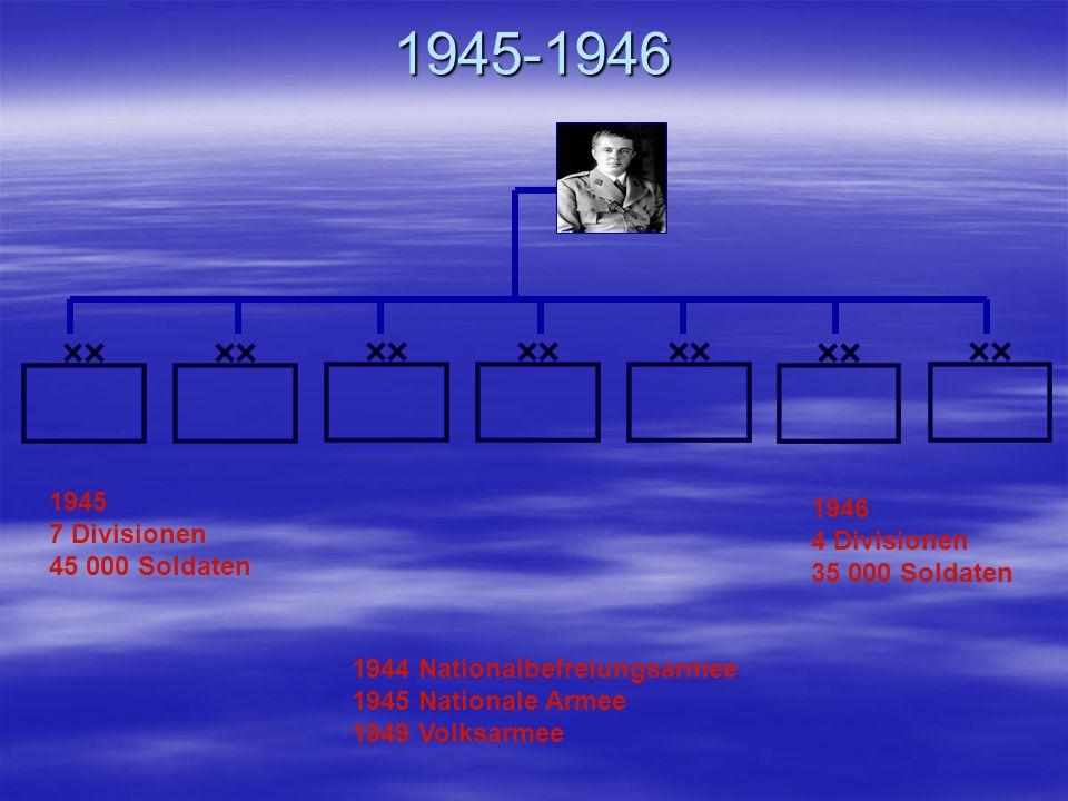 1945-1946 1945 1946 7 Divisionen 4 Divisionen 45 000 Soldaten