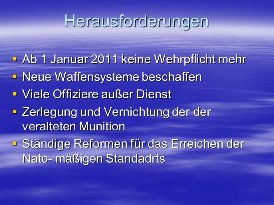 Herausforderungen Ab 1 Januar 2011 keine Wehrpflicht mehr