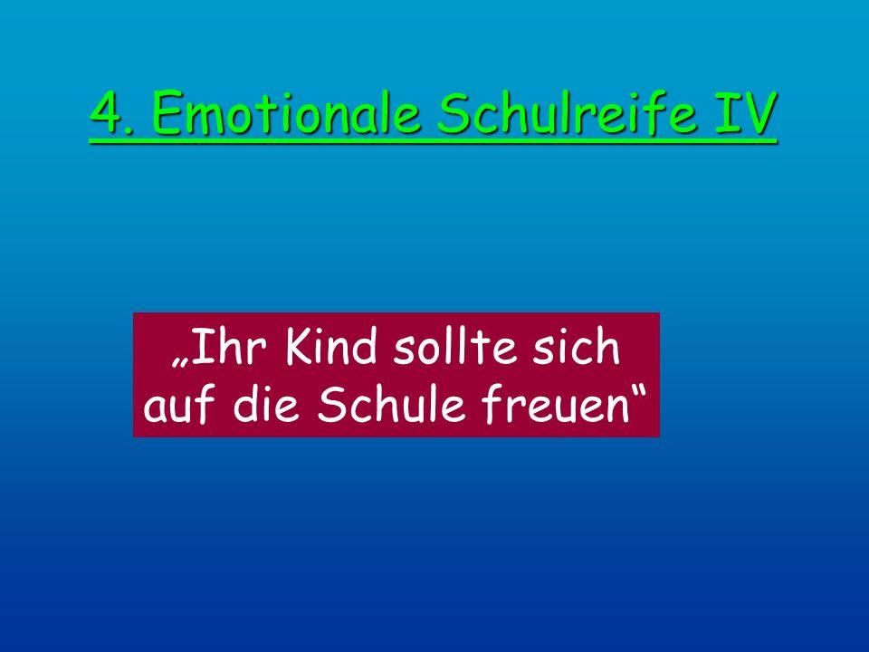 4. Emotionale Schulreife IV