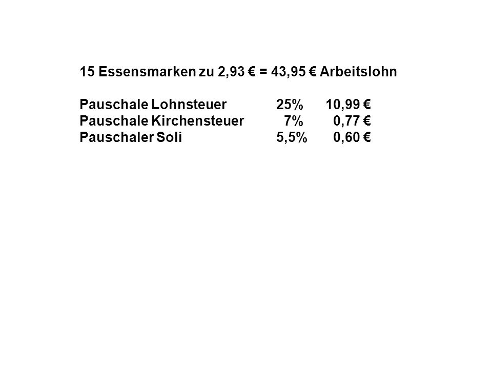 15 Essensmarken zu 2,93 € = 43,95 € Arbeitslohn
