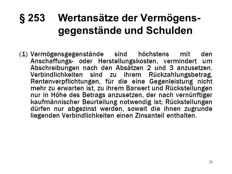 § 253 Wertansätze der Vermögens-gegenstände und Schulden
