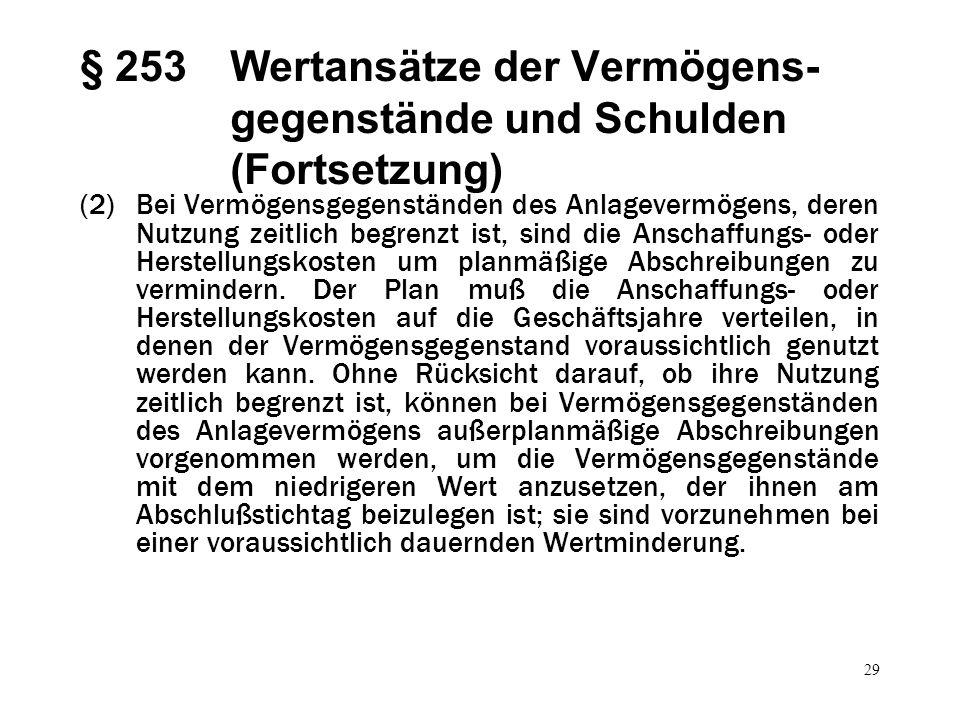 § 253 Wertansätze der Vermögens-gegenstände und Schulden (Fortsetzung)