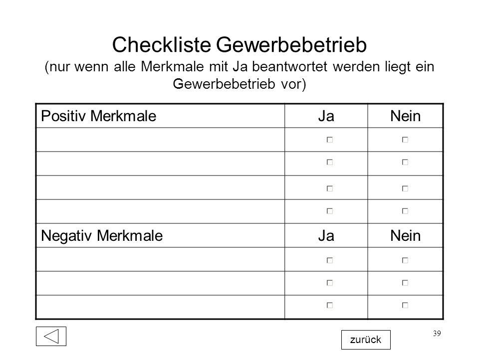 Checkliste Gewerbebetrieb (nur wenn alle Merkmale mit Ja beantwortet werden liegt ein Gewerbebetrieb vor)