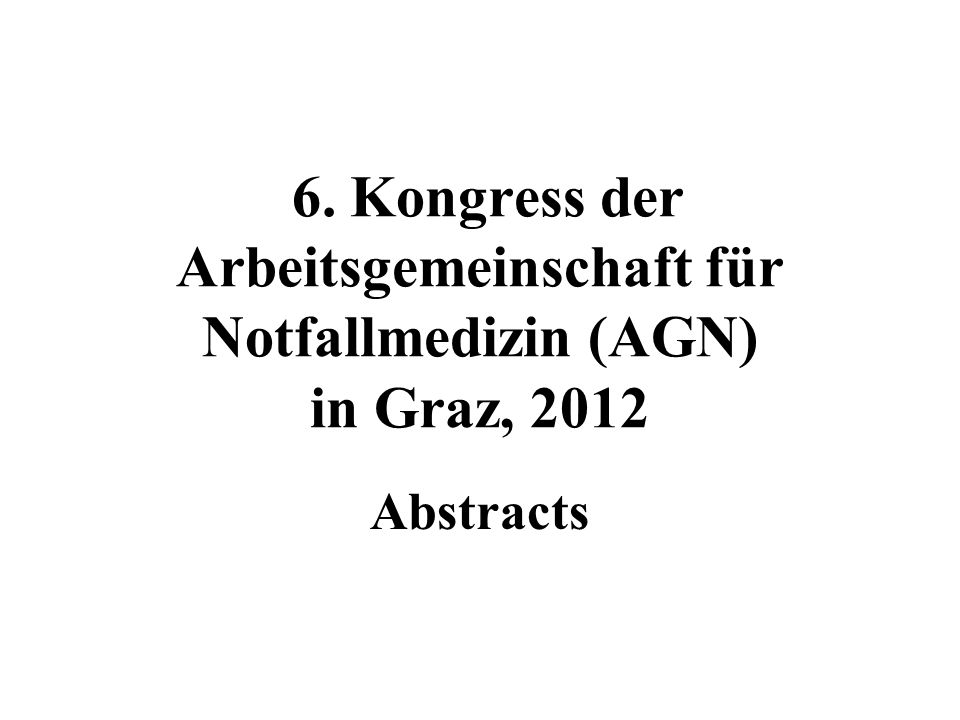 6. Kongress der Arbeitsgemeinschaft für Notfallmedizin (AGN) in Graz, 2012
