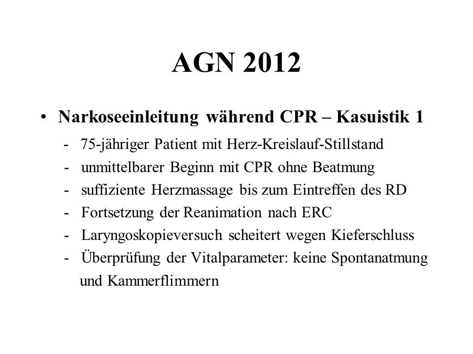 AGN 2012 Narkoseeinleitung während CPR – Kasuistik 1