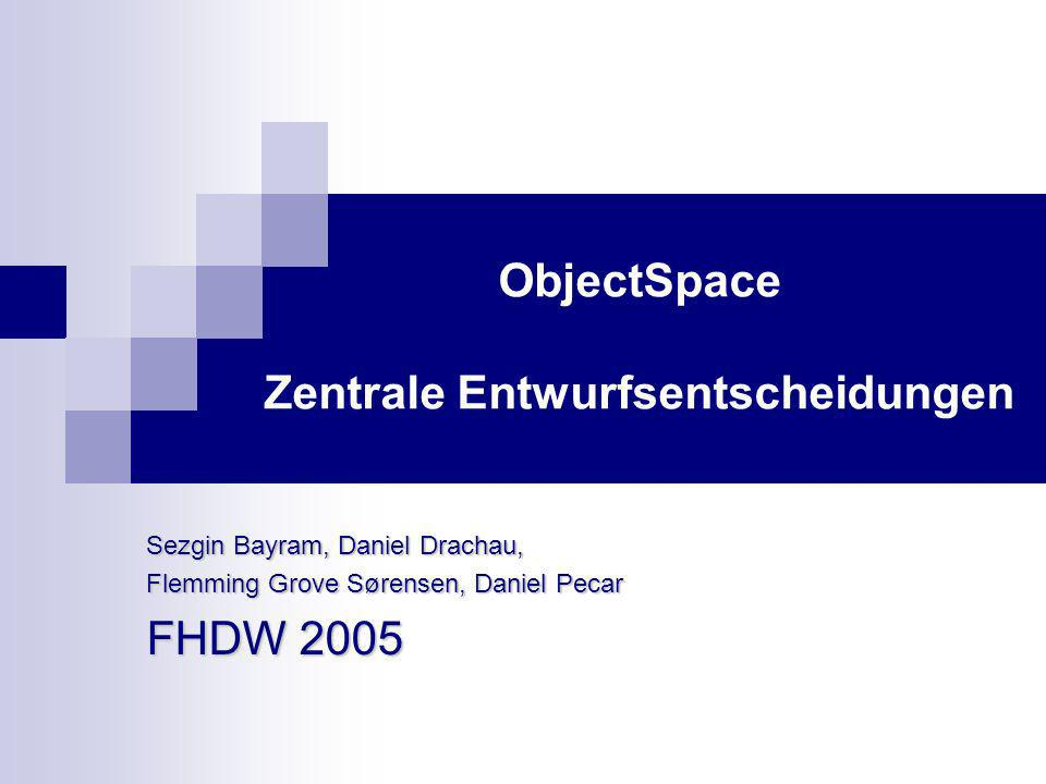 ObjectSpace Zentrale Entwurfsentscheidungen