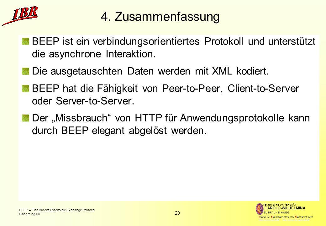 4. Zusammenfassung BEEP ist ein verbindungsorientiertes Protokoll und unterstützt die asynchrone Interaktion.