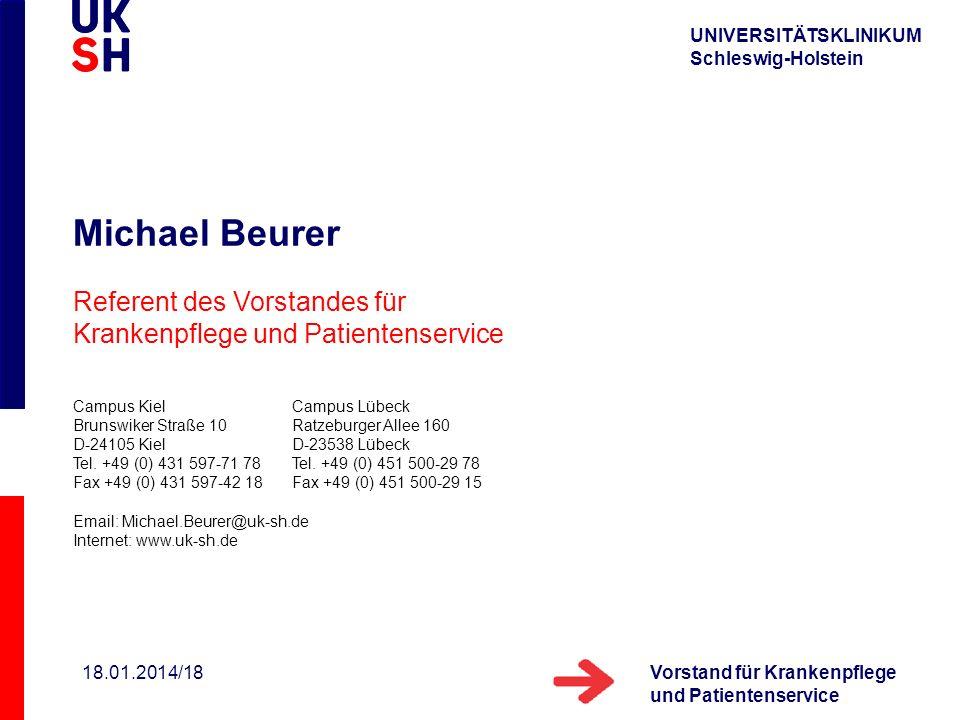 Michael Beurer Referent des Vorstandes für Krankenpflege und Patientenservice. Campus Kiel Campus Lübeck.