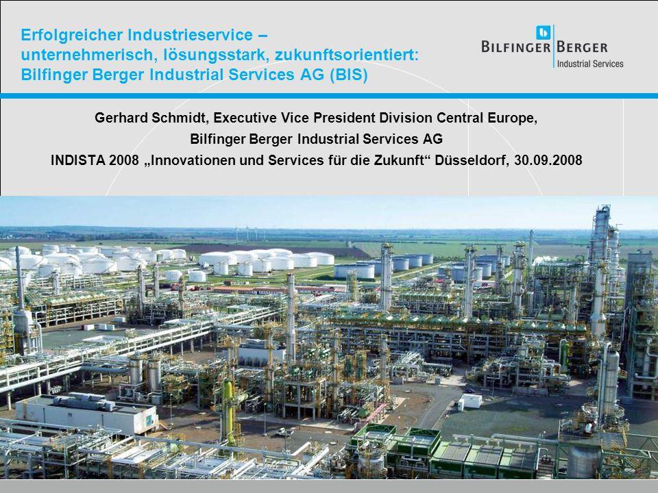 Erfolgreicher Industrieservice – unternehmerisch, lösungsstark, zukunftsorientiert: Bilfinger Berger Industrial Services AG (BIS)