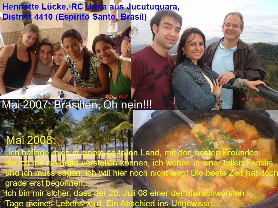 Mai 2007: Brasilien, Oh nein!!! Mai 2008: Eure Chance