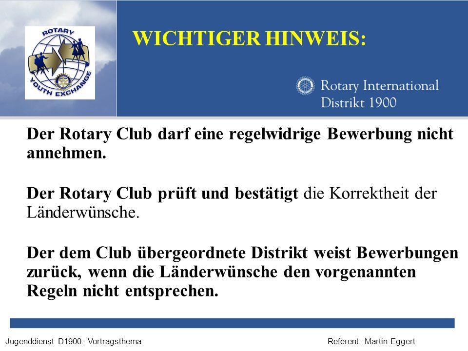 WICHTIGER HINWEIS: Der Rotary Club darf eine regelwidrige Bewerbung nicht annehmen.