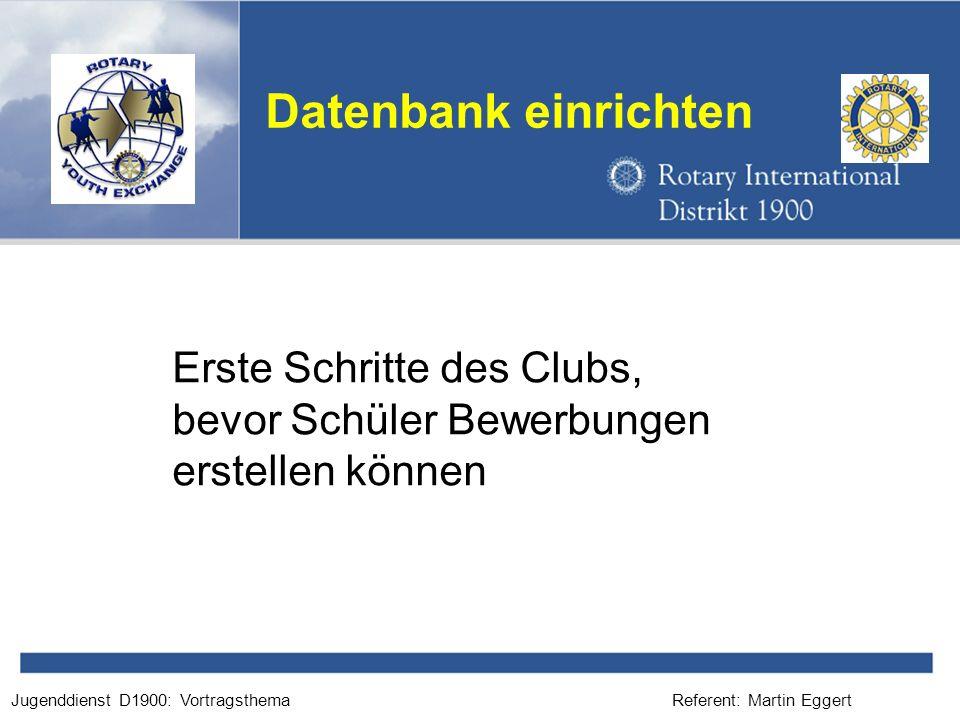 Datenbank einrichten Stand: 4.09.2008 Erste Schritte des Clubs,