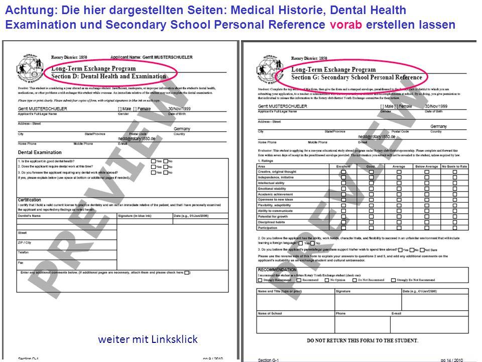 Achtung: Die hier dargestellten Seiten: Medical Historie, Dental Health Examination und Secondary School Personal Reference vorab erstellen lassen