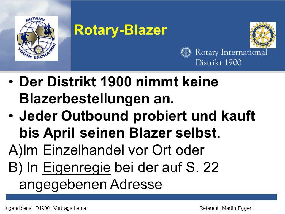 Der Distrikt 1900 nimmt keine Blazerbestellungen an.