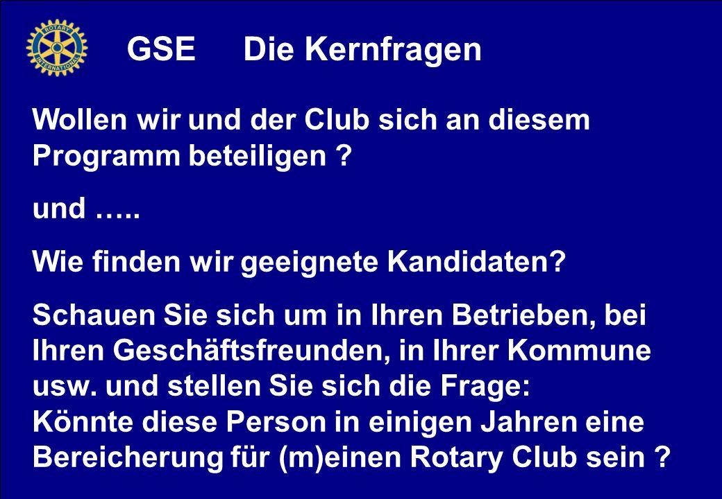 GSE Die Kernfragen Wollen wir und der Club sich an diesem Programm beteiligen und ….. Wie finden wir geeignete Kandidaten