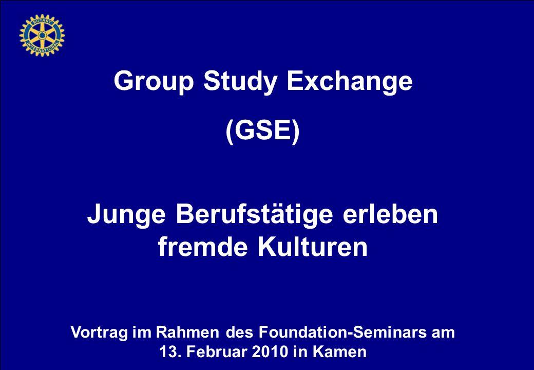Group Study Exchange (GSE) Junge Berufstätige erleben fremde Kulturen