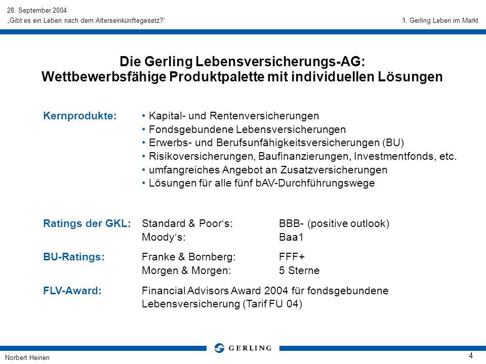 1. Gerling Leben im Markt Die Gerling Lebensversicherungs-AG: Wettbewerbsfähige Produktpalette mit individuellen Lösungen.