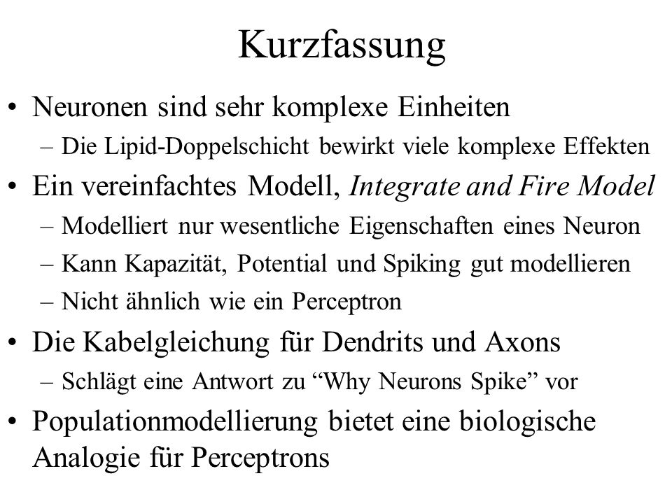 Kurzfassung Neuronen sind sehr komplexe Einheiten