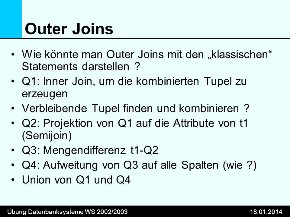 """Outer Joins Wie könnte man Outer Joins mit den """"klassischen Statements darstellen Q1: Inner Join, um die kombinierten Tupel zu erzeugen."""