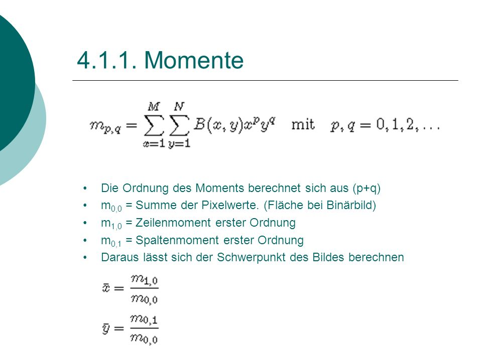 4.1.1. Momente Die Ordnung des Moments berechnet sich aus (p+q)