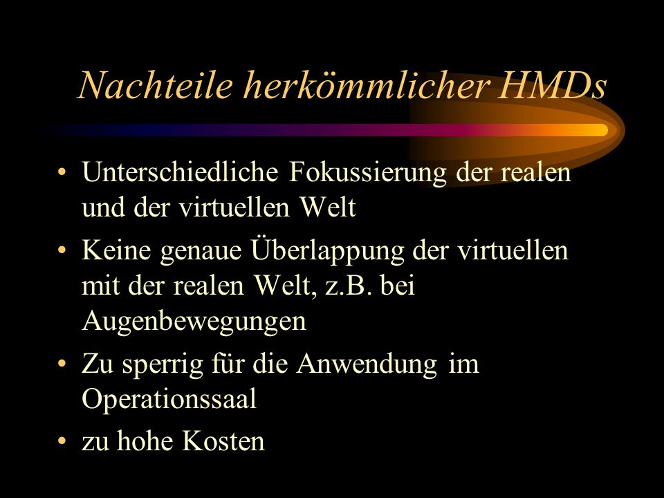 Nachteile herkömmlicher HMDs