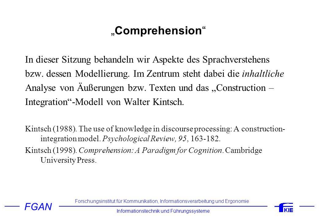 """""""Comprehension In dieser Sitzung behandeln wir Aspekte des Sprachverstehens. bzw. dessen Modellierung. Im Zentrum steht dabei die inhaltliche."""
